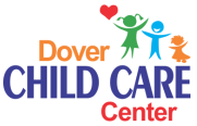 Dover Child Care Center, Inc. Infant/Toddler and Pre- School
