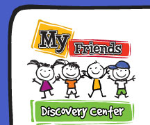 MY FRIENDS DISCOVERY CENTER