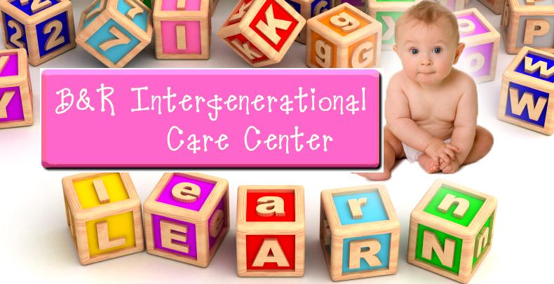 B & R INTERGENERATIONAL CARE CENTER
