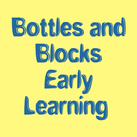 Bottles and Blocks Early Learning