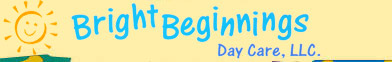 BRIGHT BEGINNINGS DAY CARE INC