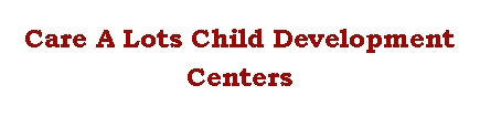CARE A LOTS CHILD DEVELOPMENT CENTER