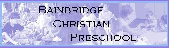 BAINBRIDGE CHRISTIAN PRESCHOOL