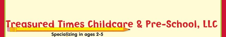 Treasured Times Childcare and Pre-School, LLC