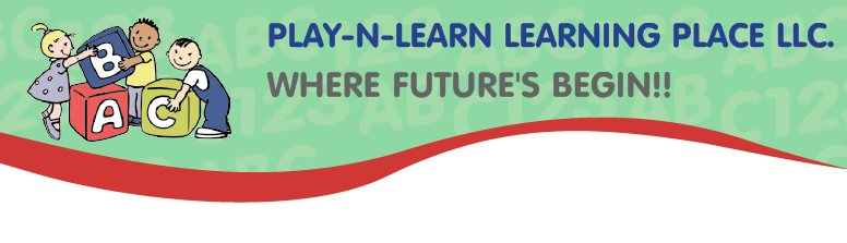 PLAY-N-LEARN LEARNING PLACE LLC.