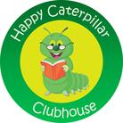 HAPPY CATERPILLAR CLUBHOUSE
