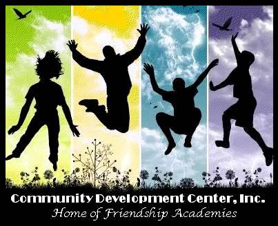COMMUNITY DEV.CENTER,INC.FRIENDSHIP CHILDREN CTR