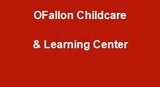 O'FALLON CHILDCARE AND LEARNING CENTER