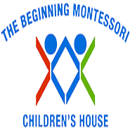 BEGINNING MONTESSORI CHILDRENS' HOUSE,THE