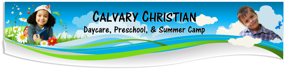 CALVARY CHRISTIAN DAYCARE AND PRESCHOOL